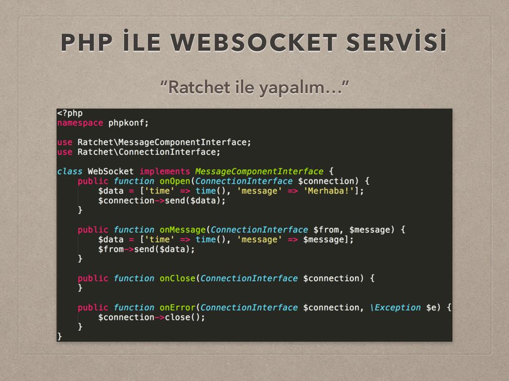 """PHP İLE WEBSOCKET SERVİSİ """"Ratchet ile yapalım…"""""""
