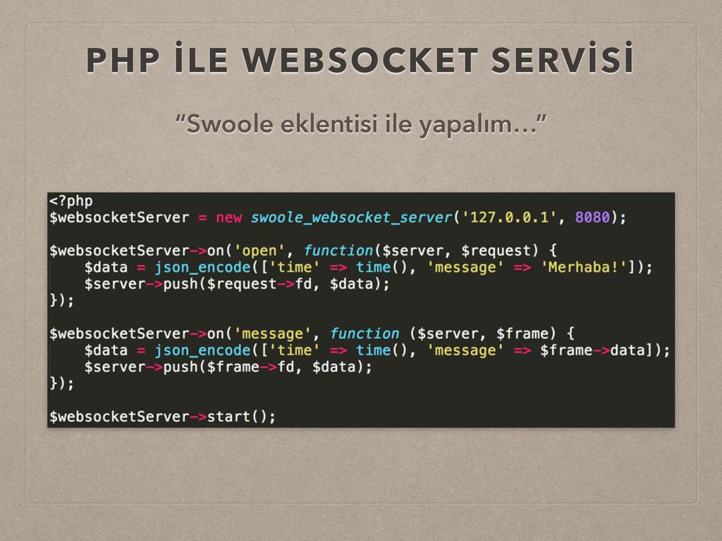 """PHP İLE WEBSOCKET SERVİSİ """"Swoole eklentisi ile..."""