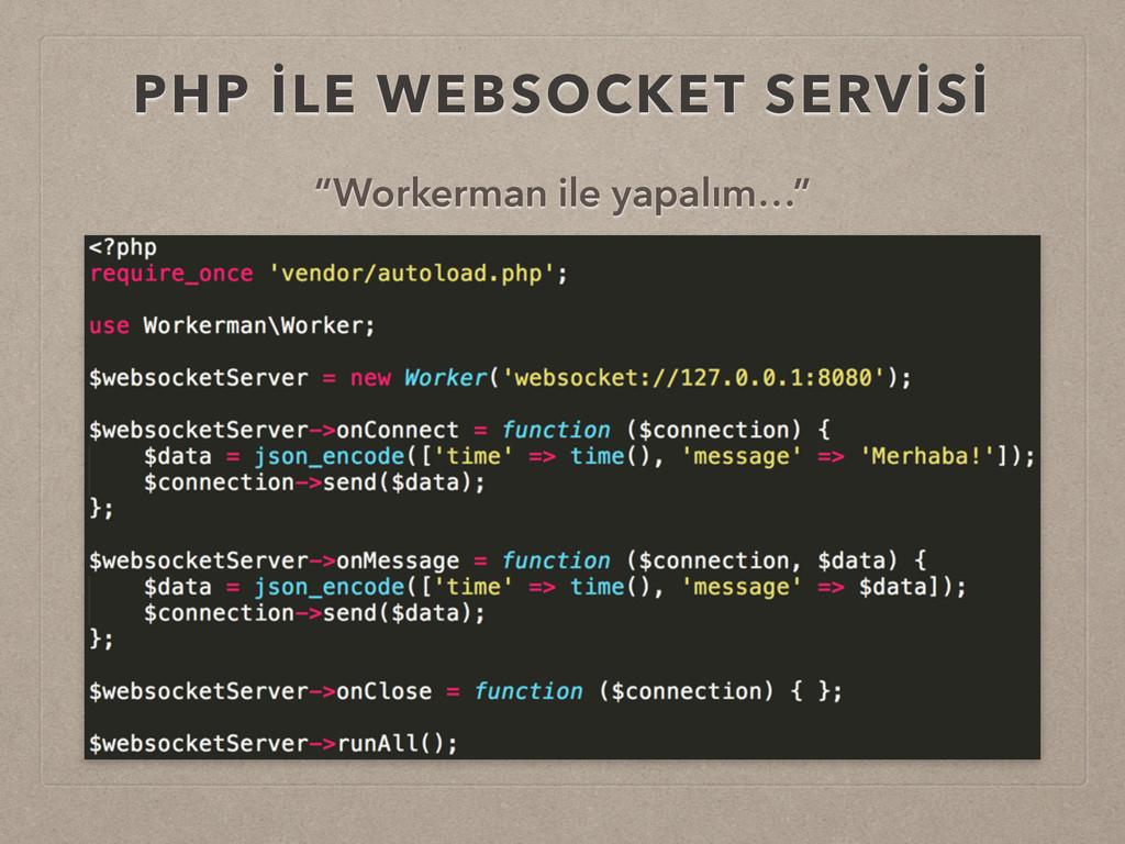 "PHP İLE WEBSOCKET SERVİSİ ""Workerman ile yapalı..."