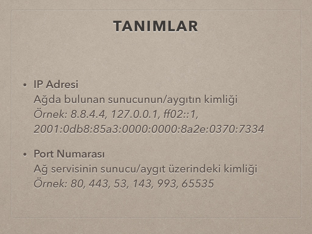 TANIMLAR • IP Adresi Ağda bulunan sunucunun/ay...