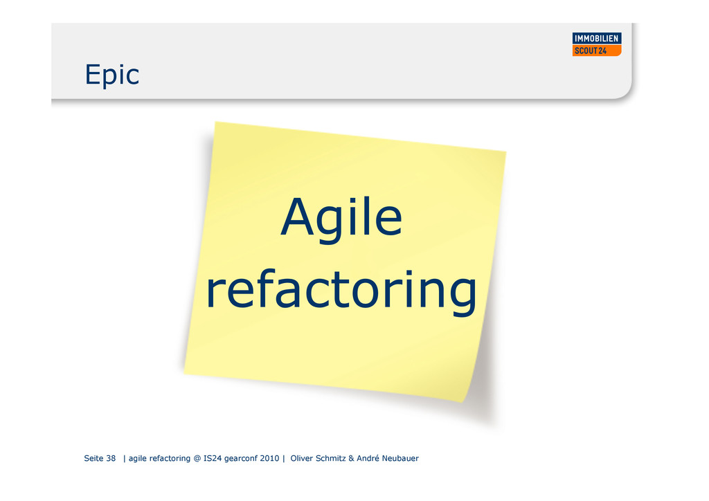 Seite 38 | agile refactoring @ IS24 gearconf 20...