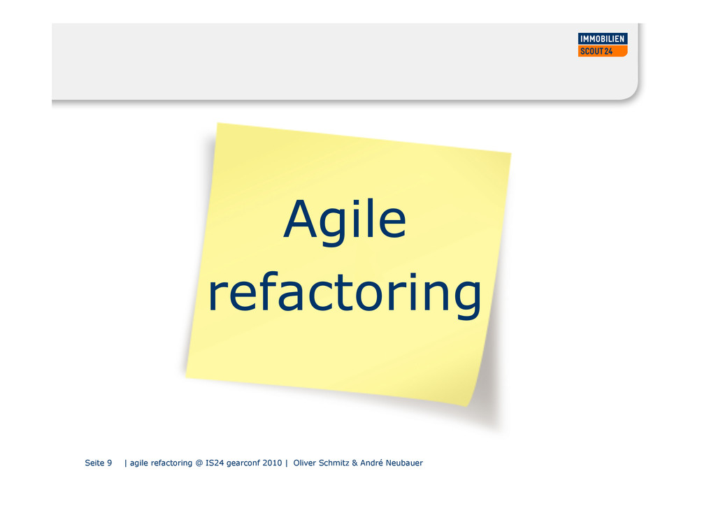 Seite 9 | agile refactoring @ IS24 gearconf 201...