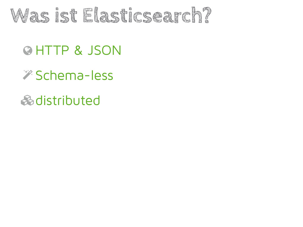 HTTP & JSON Schema-less distributed Was ist Ela...
