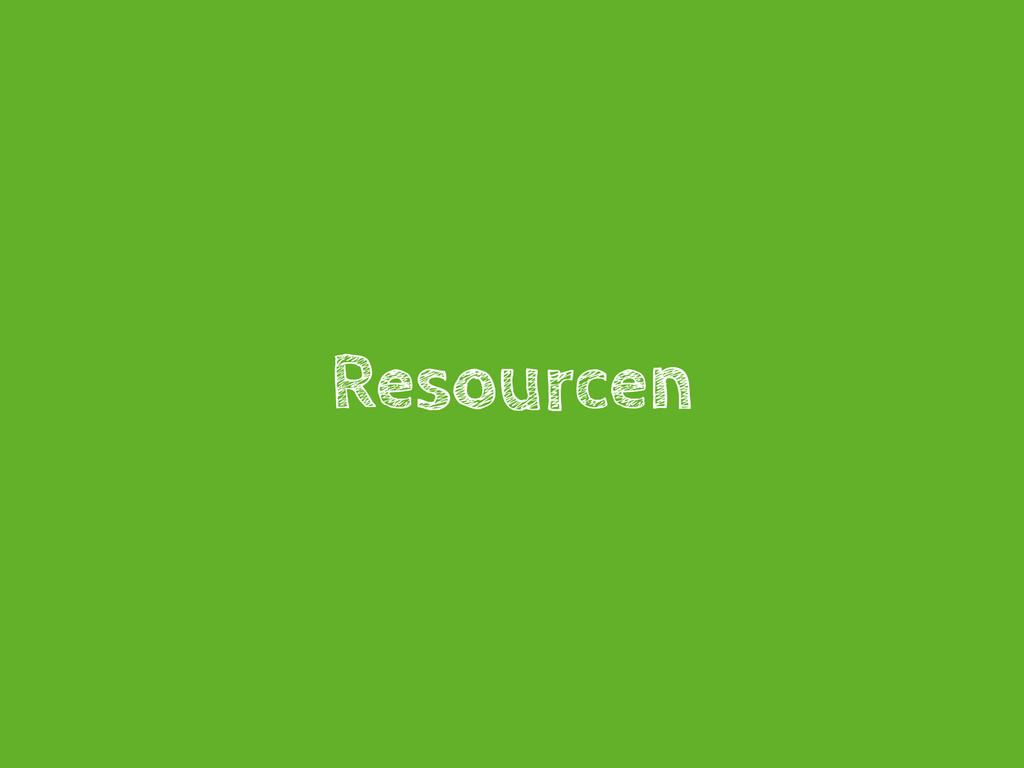 Resourcen