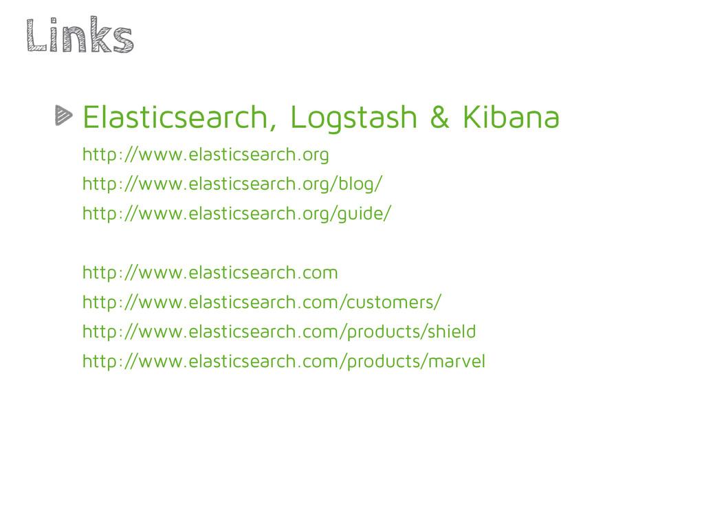 Elasticsearch, Logstash & Kibana http://www.ela...