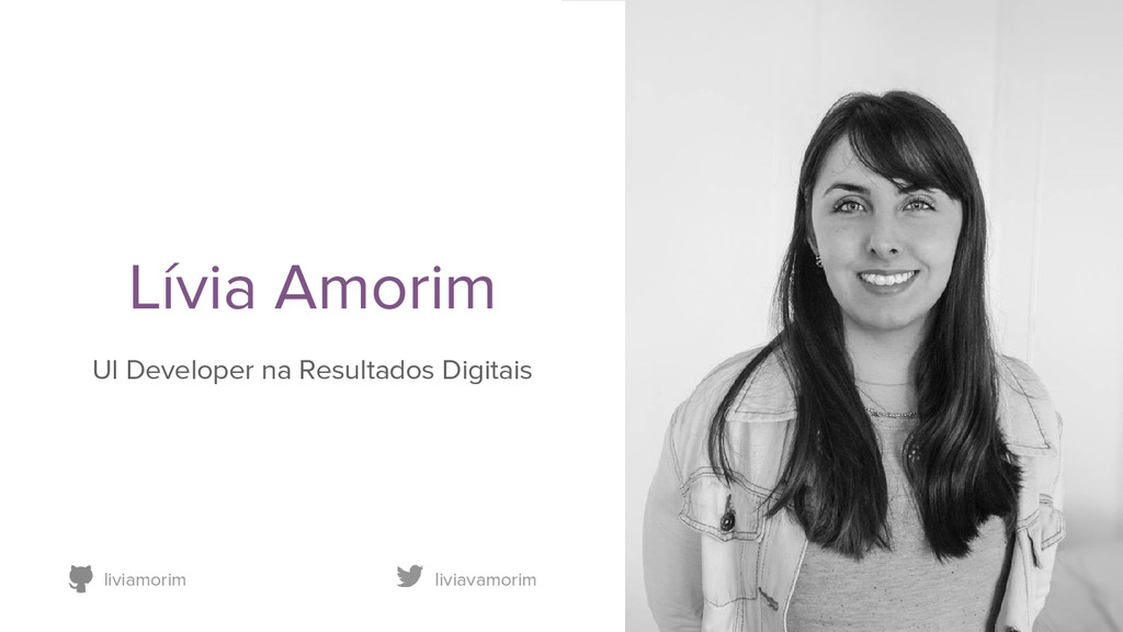 Lívia Amorim UI Developer na Resultados Digitai...