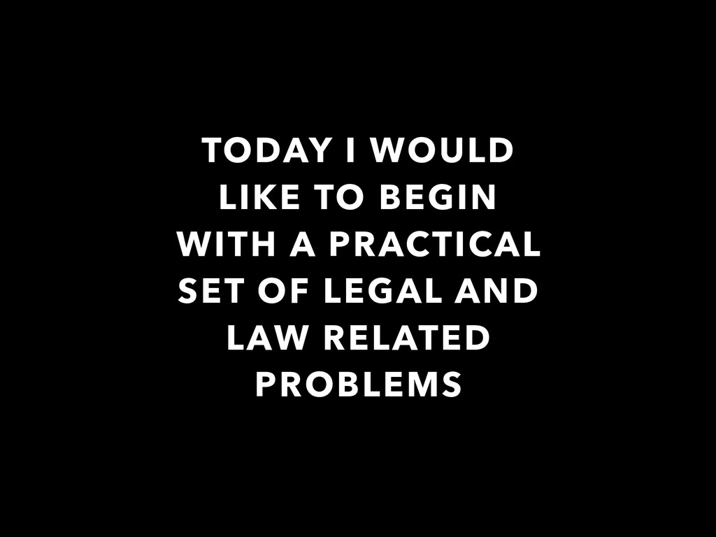 TODAY I WOULD LIKE TO BEGIN WITH A PRACTICAL SE...