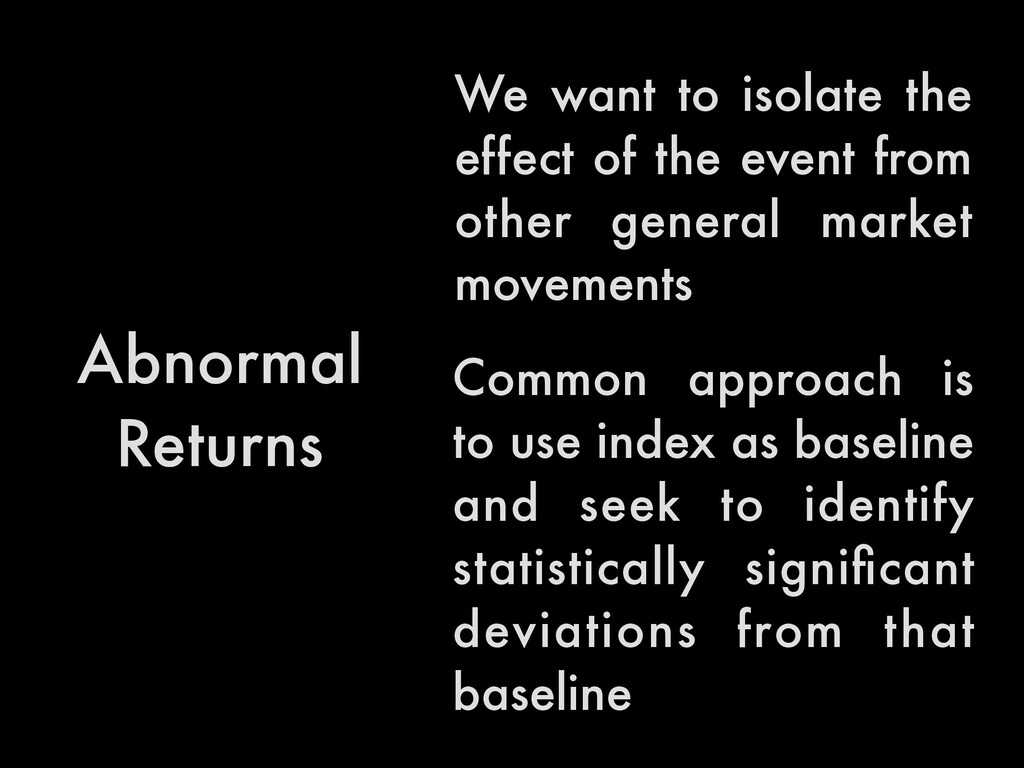 Abnormal Returns Common approach is to use inde...