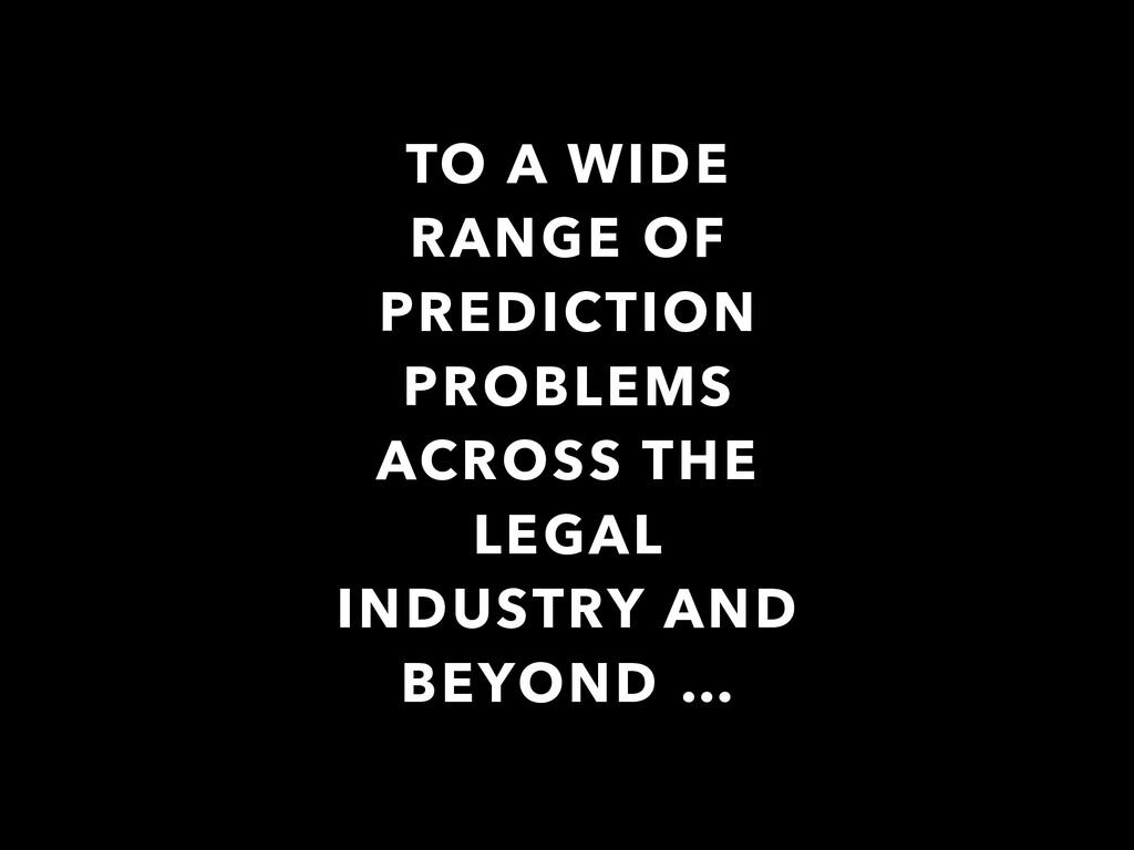 TO A WIDE RANGE OF PREDICTION PROBLEMS ACROSS T...
