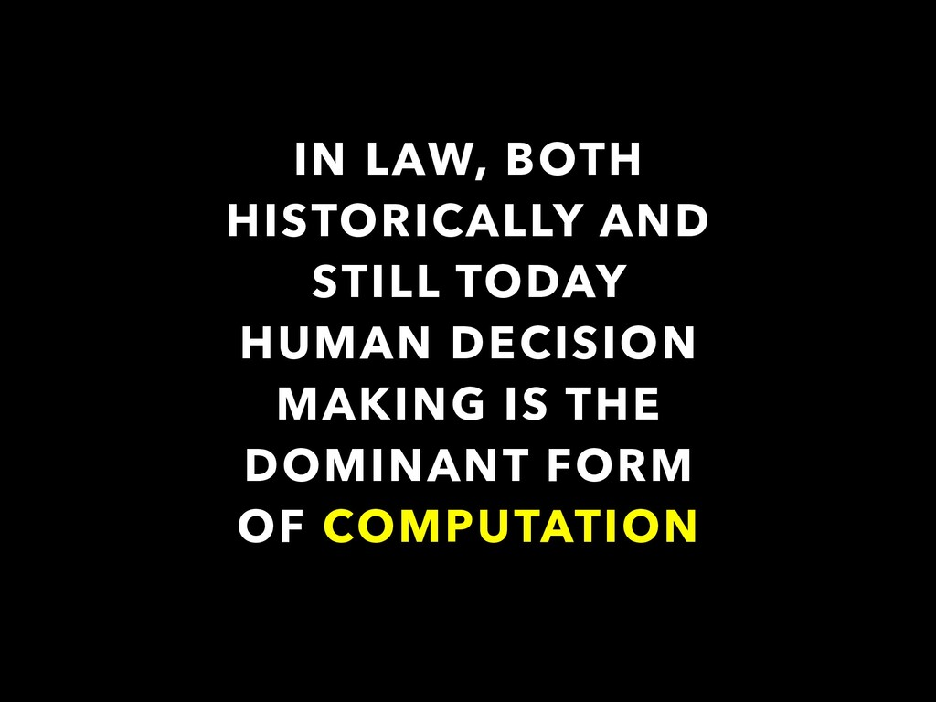 IN LAW, BOTH HISTORICALLY AND STILL TODAY HUMAN...