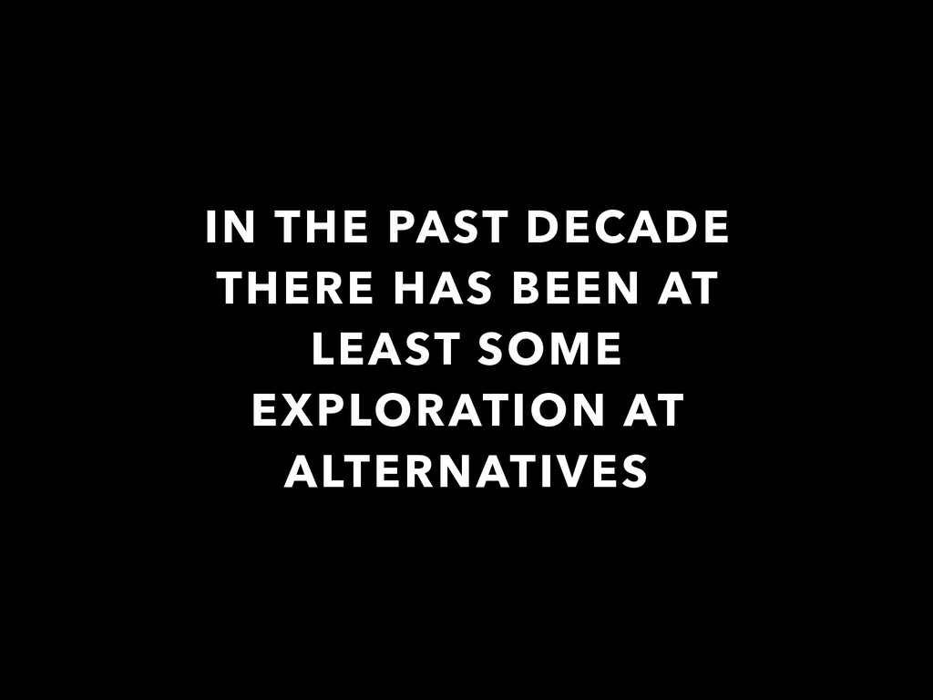IN THE PAST DECADE THERE HAS BEEN AT LEAST SOME...