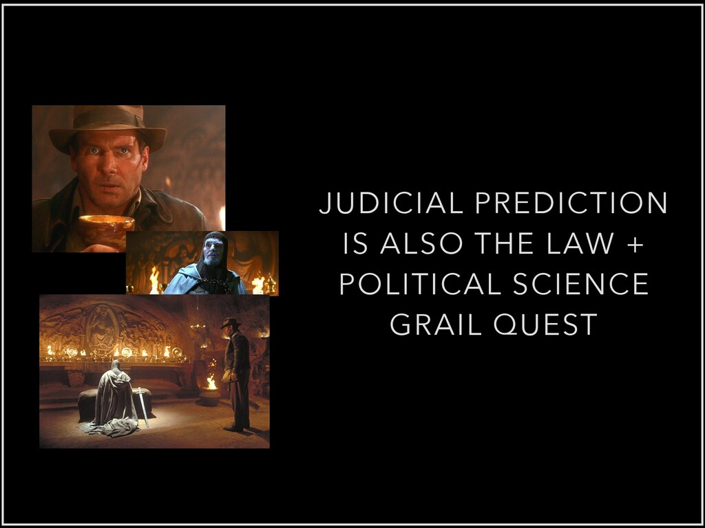 JUDICIAL PREDICTION IS ALSO THE LAW + POLITICAL...