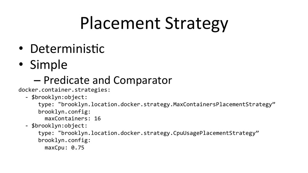 Placement Strategy  • Determinis/c  •...