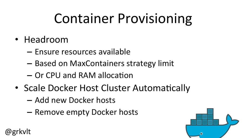 @grkvlt  Container Provisioning  • He...