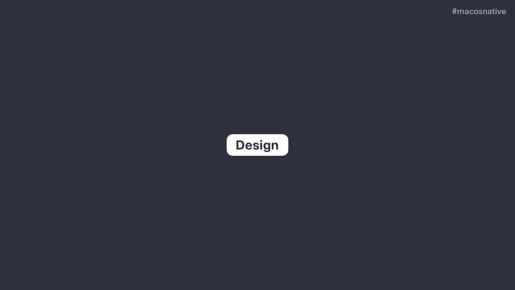 #macosnative Design