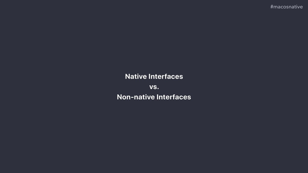 Native Interfaces vs. Non-native Interfaces #ma...