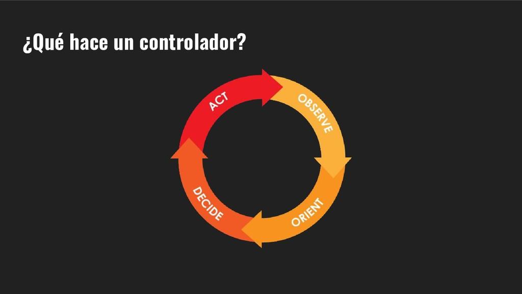 ¿Qué hace un controlador?