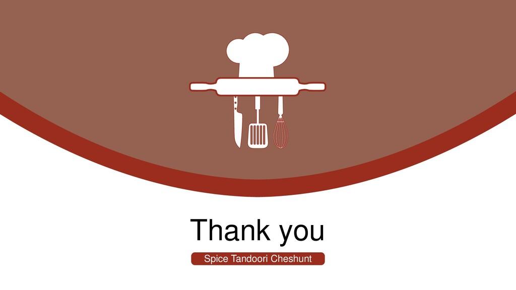 Thank you Spice Tandoori Cheshunt