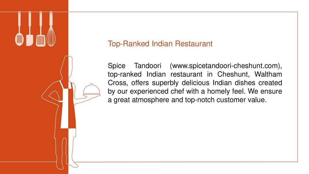 Spice Tandoori (www.spicetandoori-cheshunt.com)...
