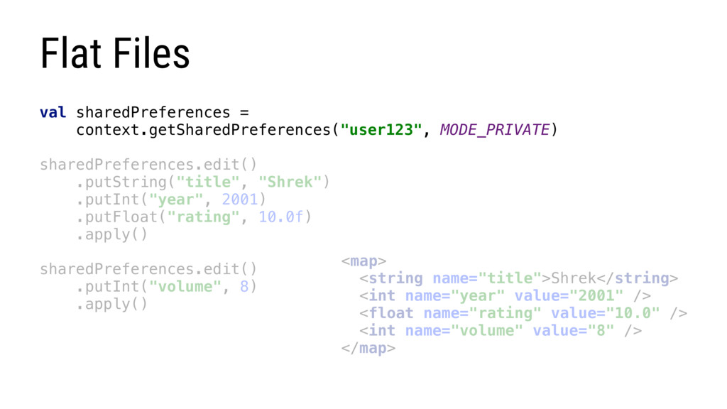 Flat Files val sharedPreferences = context.getS...