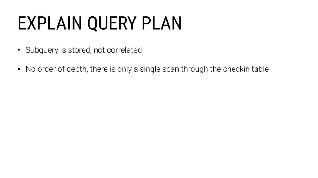 • Subquery is stored, not correlated • No order...