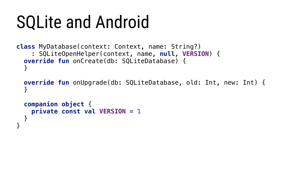 SQLite and Android class MyDatabase(context: Co...