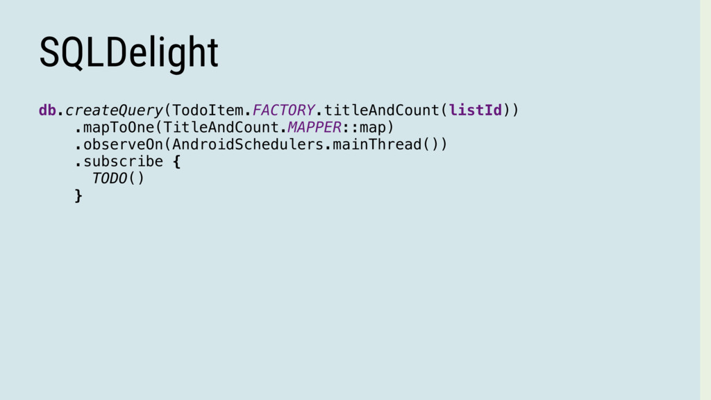 SQLDelight db.createQuery(TodoItem.FACTORY.titl...
