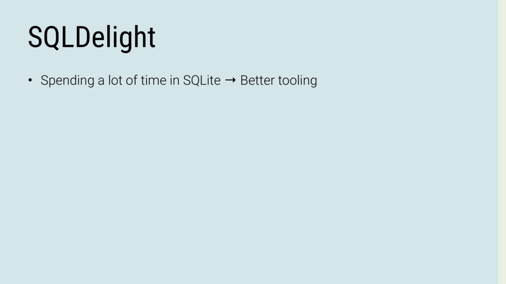 SQLDelight • Spending a lot of time in SQLite →...