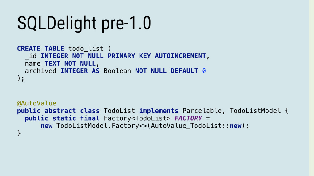 SQLDelight pre-1.0 CREATE TABLE todo_list ( _id...