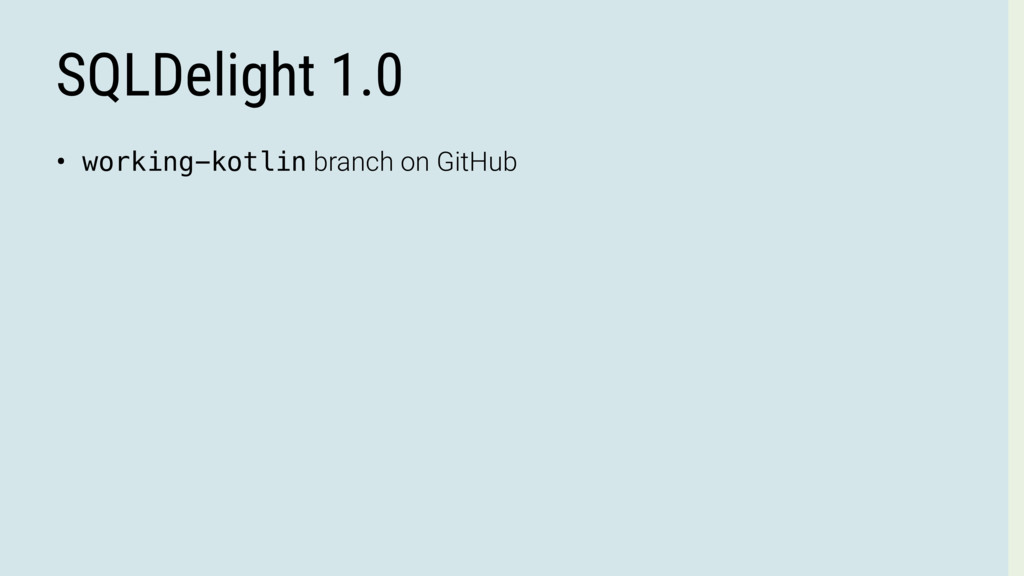 SQLDelight 1.0 • working-kotlin branch on GitHub