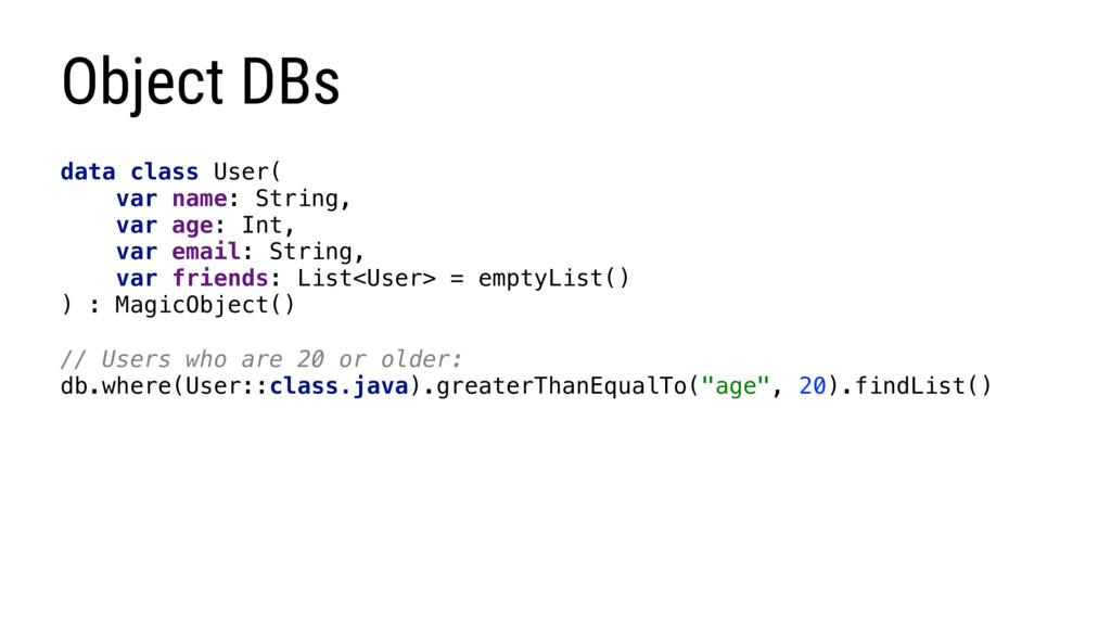 Object DBs data class User( var name: String, v...