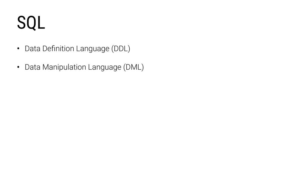• Data Definition Language (DDL) • Data Manipula...