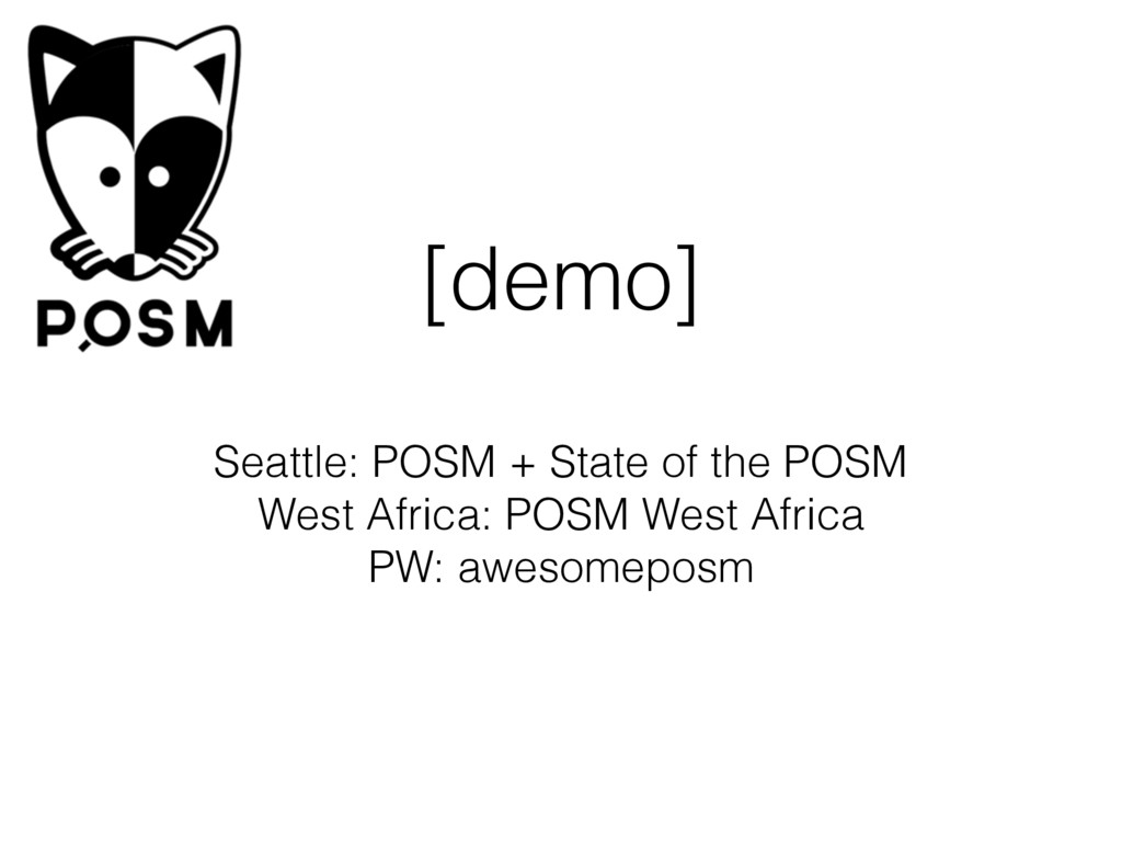 [demo] Seattle: POSM + State of the POSM West A...