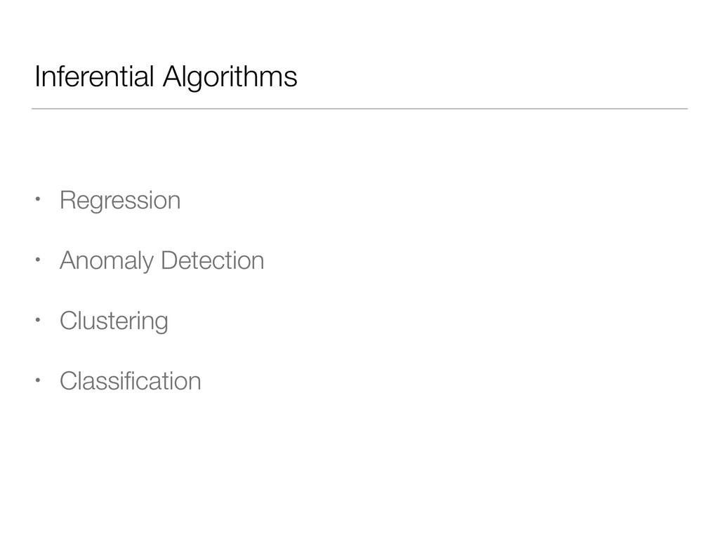 Inferential Algorithms • Regression • Anomaly D...