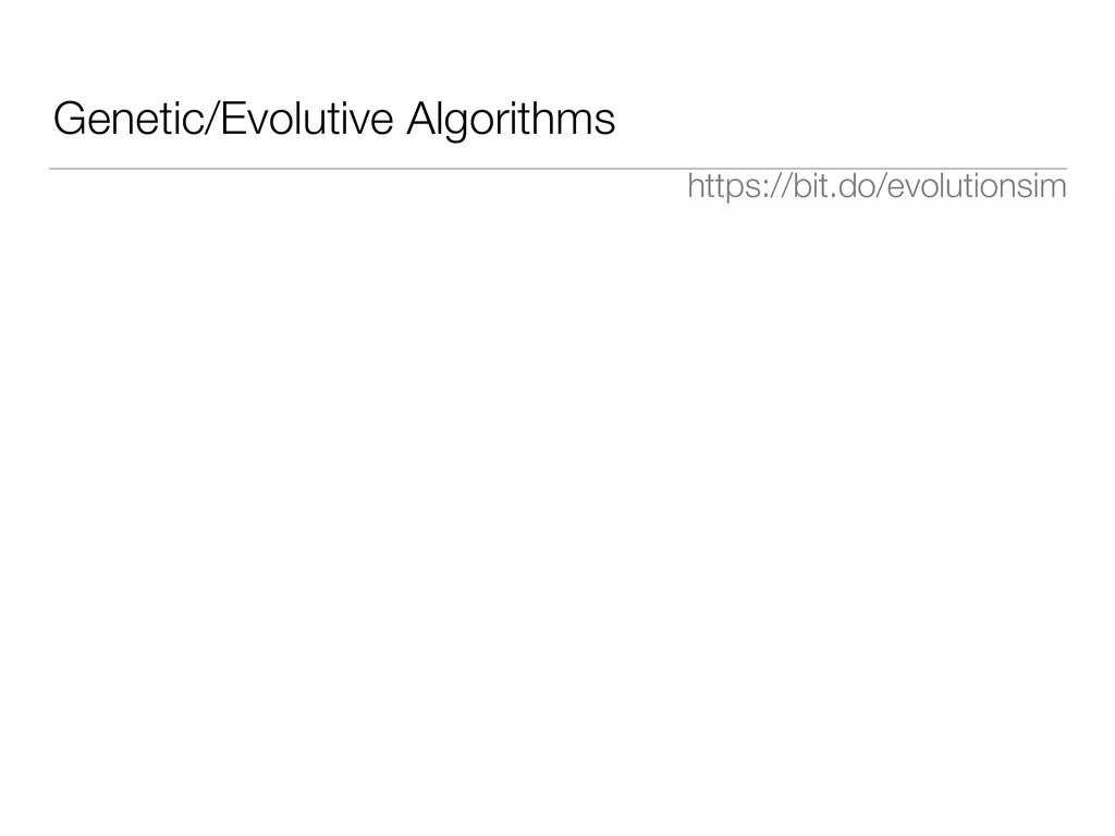 Genetic/Evolutive Algorithms https://bit.do/evo...