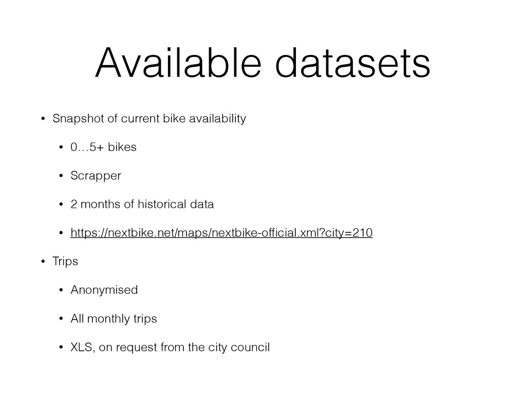 Available datasets • Snapshot of current bike a...