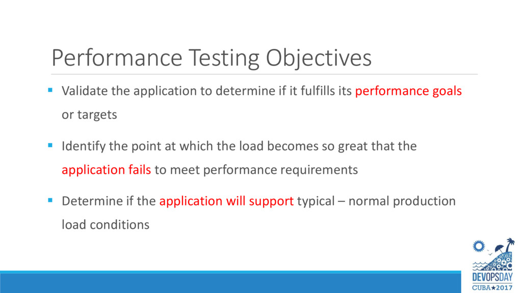 Performance Testing Objectives  Validate the a...