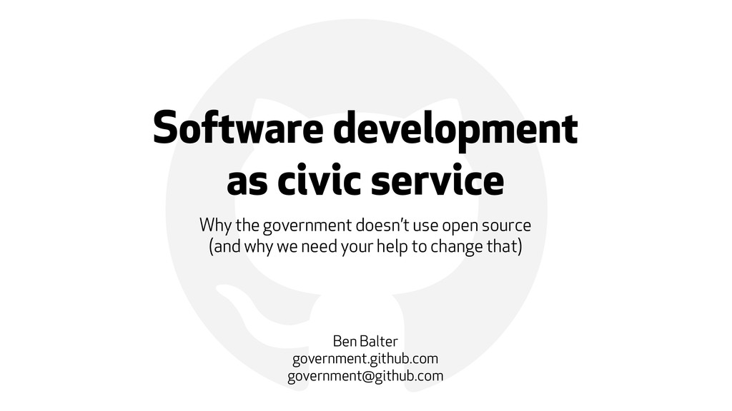 ! Software development as civic service Why the...