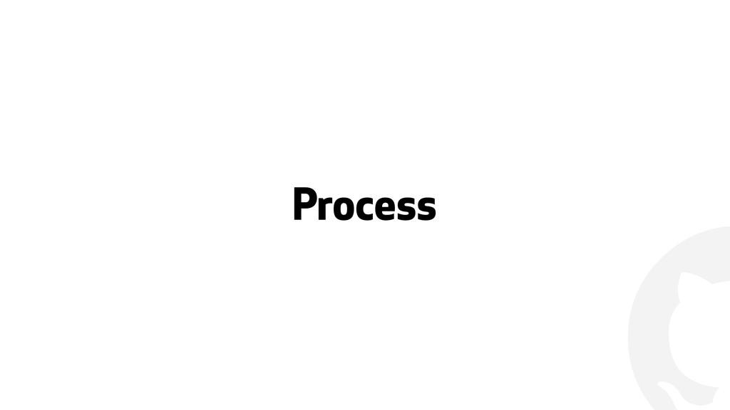 ! Process