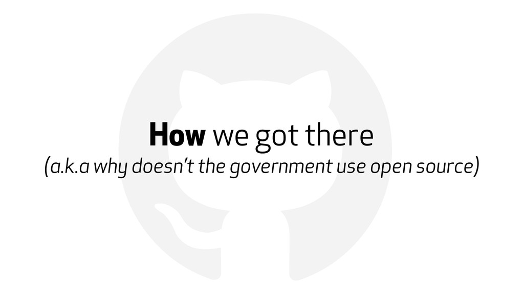 ! How we got there (a.k.a why doesn't the gover...