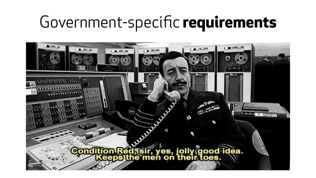 Government-specific requirements