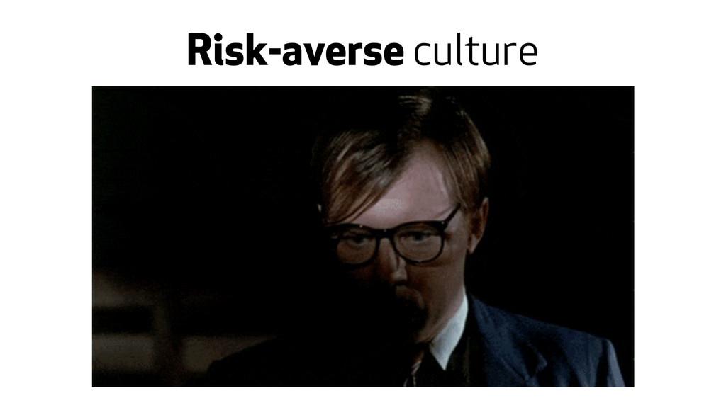 Risk-averse culture