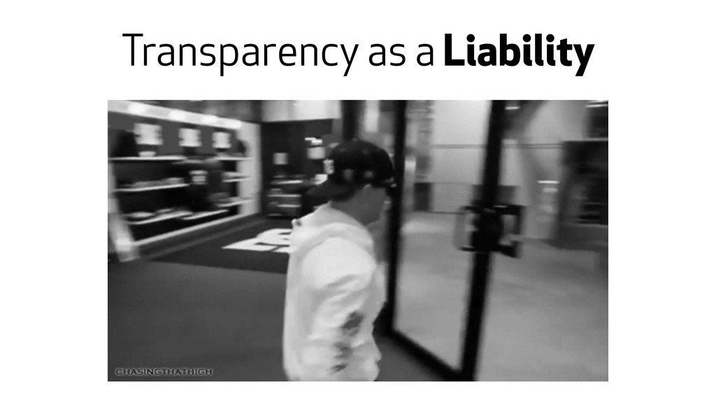 Transparency as a Liability