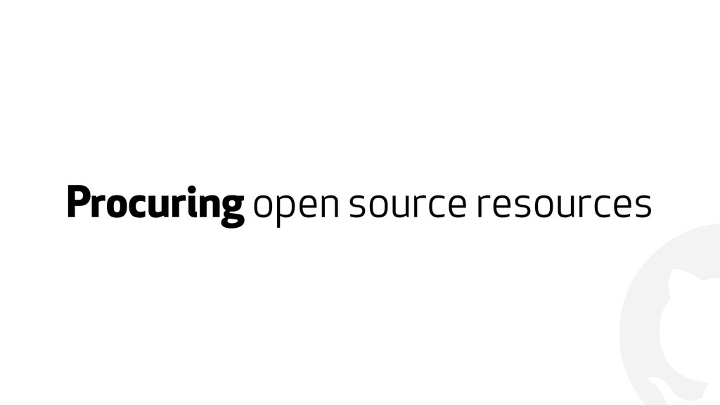 ! Procuring open source resources