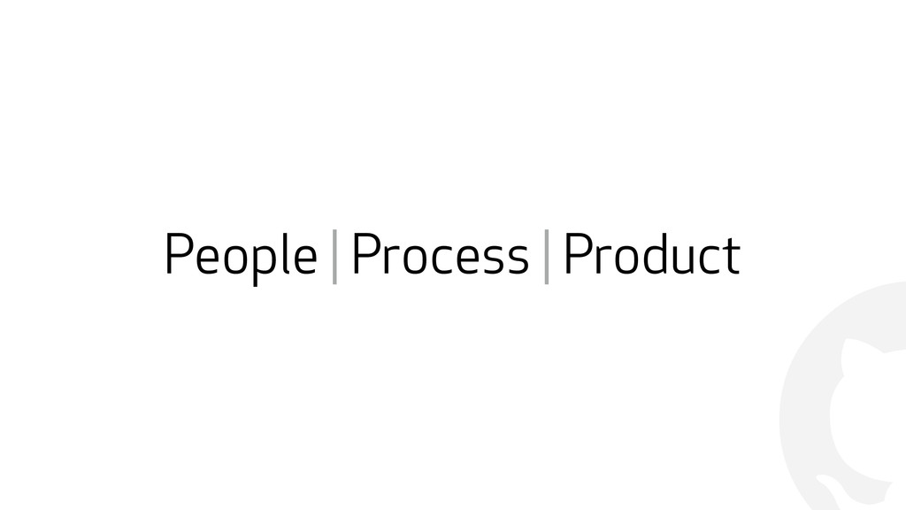 ! People | Process | Product