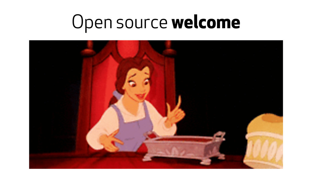 Open source welcome