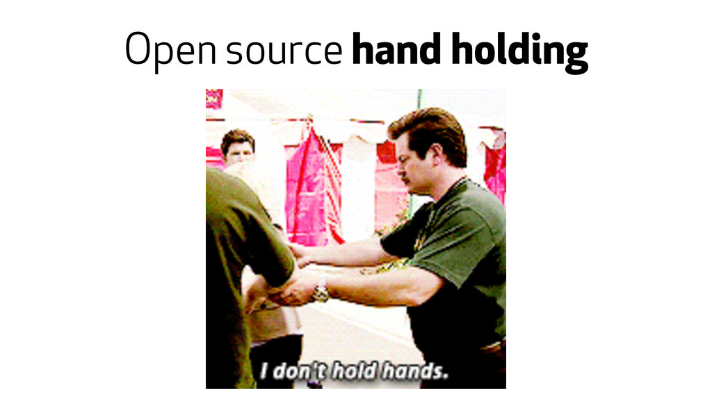 Open source hand holding
