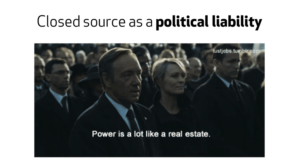 Closed source as a political liability