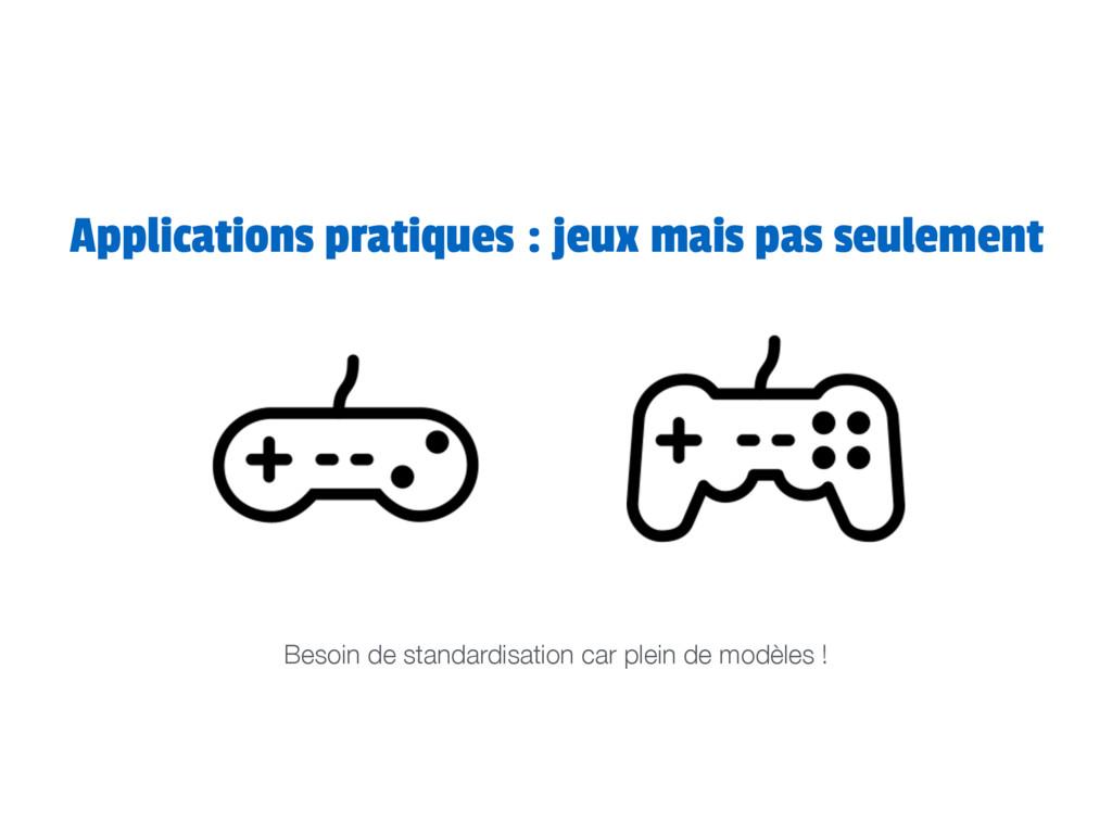 Applications pratiques : jeux mais pas seulemen...