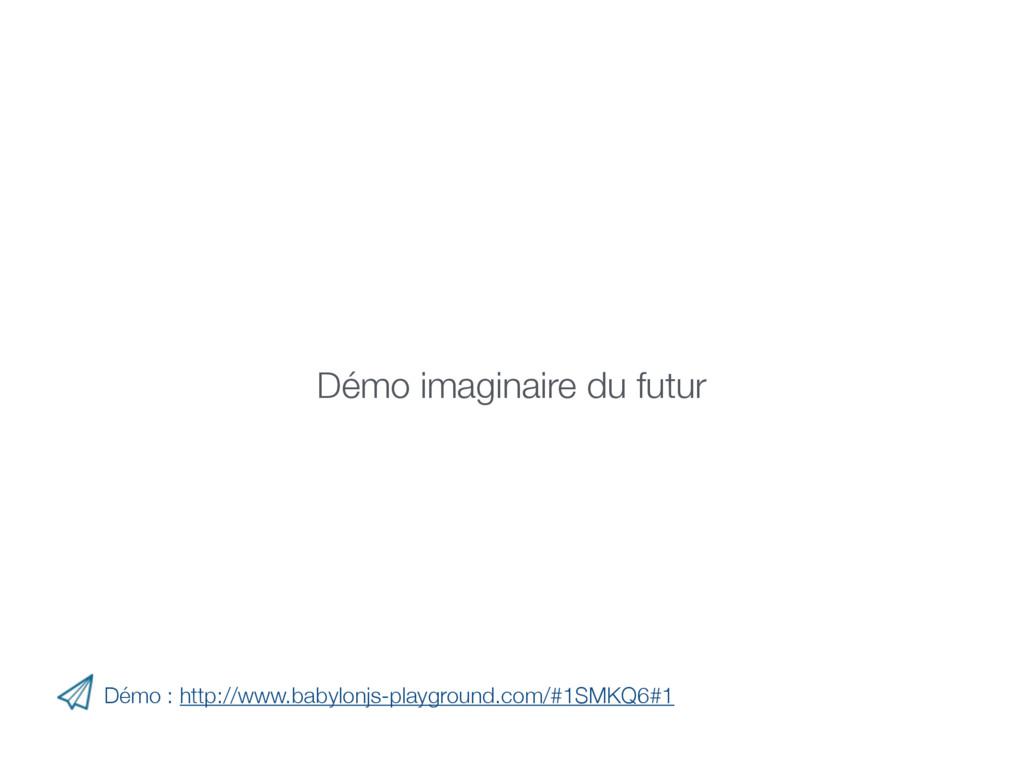 Démo : http://www.babylonjs-playground.com/#1SM...